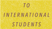 TO INTERNATIONAL STUDENTS